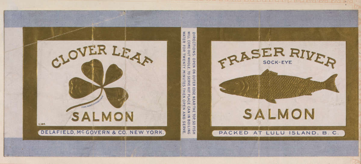 """Clover Leaf Salmon, Fraser River Sockeye Salmon, Packed at Lulu Island, BC."" The Clover Leaf name and trademark -- as shown on this can label from the early 1900s -- is still familiar to 21st-century shoppers."